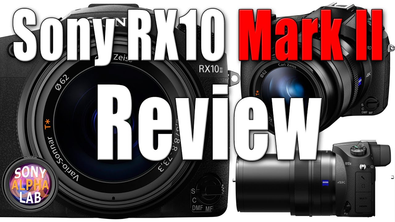 Sony RX10 II Review - Real World and Lab