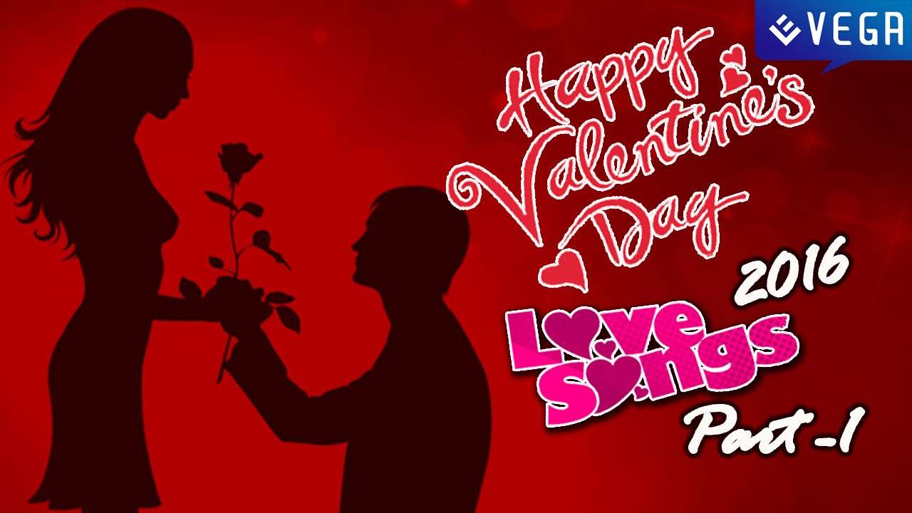 Valentine S Day Special Video Songs 2016 Part 1 Youtube