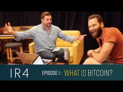 What is Bitcoin? IR4: Podcast #1
