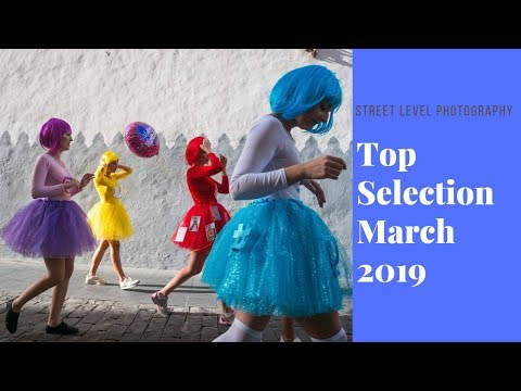 Street Photography: Top Selection - March 2019 -