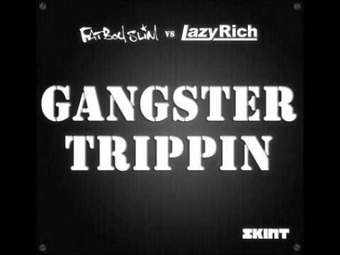 Fatboy Slim vs. Lazy Rich - Gangster Trippin 2011(Lazy Rich Remix)