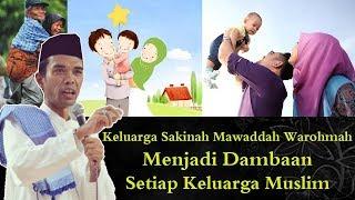 Ustadz Abdul Somad LC MA : Membentuk Keluarga Sakinah Mawaddah Warahmah Dalam Islam