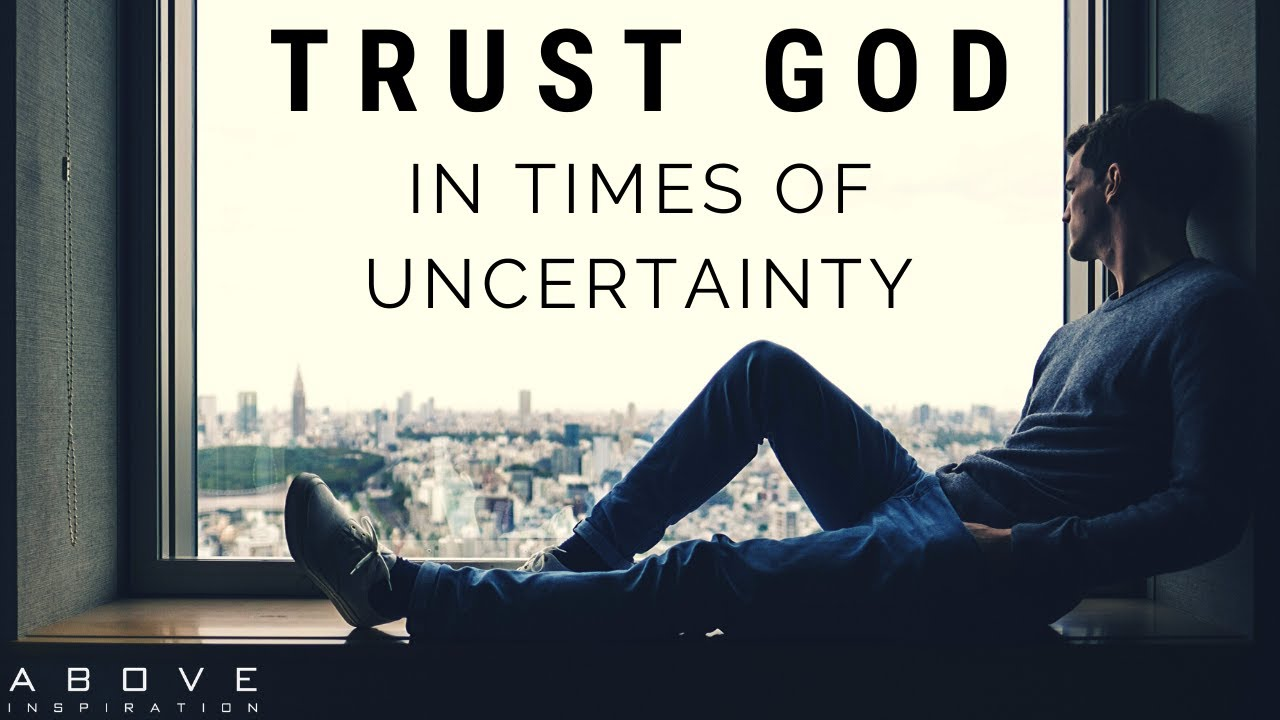 TRUST GOD IN UNCERTAIN TIMES | Hope In Hard Times - Inspirational & Motivational Video