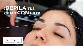 Depilación con Hilo, novedosa técnica milenaria, Depilación facial