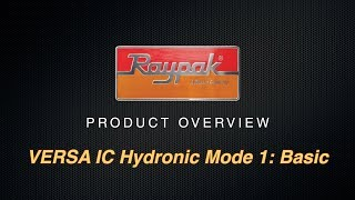 Raypak® VERSA IC Hydronic Mode 1: Basic