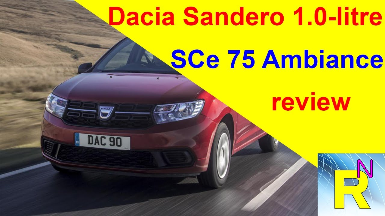 car review dacia sandero 1 0 litre sce 75 ambiancerreview read newspaper tv youtube. Black Bedroom Furniture Sets. Home Design Ideas