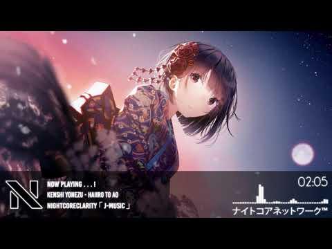 Nightcore - Haiiro To Ao 「 Kenshi Yonezu 」