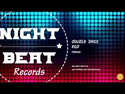 Double Bass - Ego (Original MIx) - Night Beat Records - House Music
