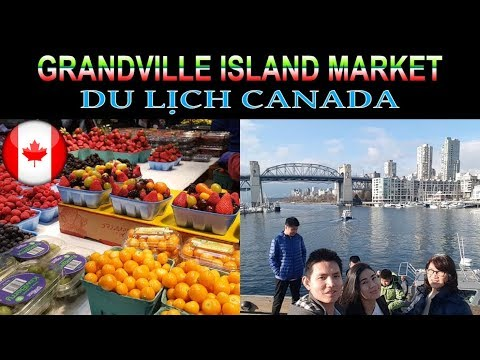 DU LỊCH VANCOUVER CANADA: GRANDVILLE ISLAND MARKET | Cuộc Sống Vancouver Canada | Quang Lê TV