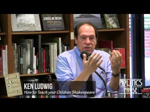 "Ken Ludwig ""How to Teach your Children Shakespeare"""