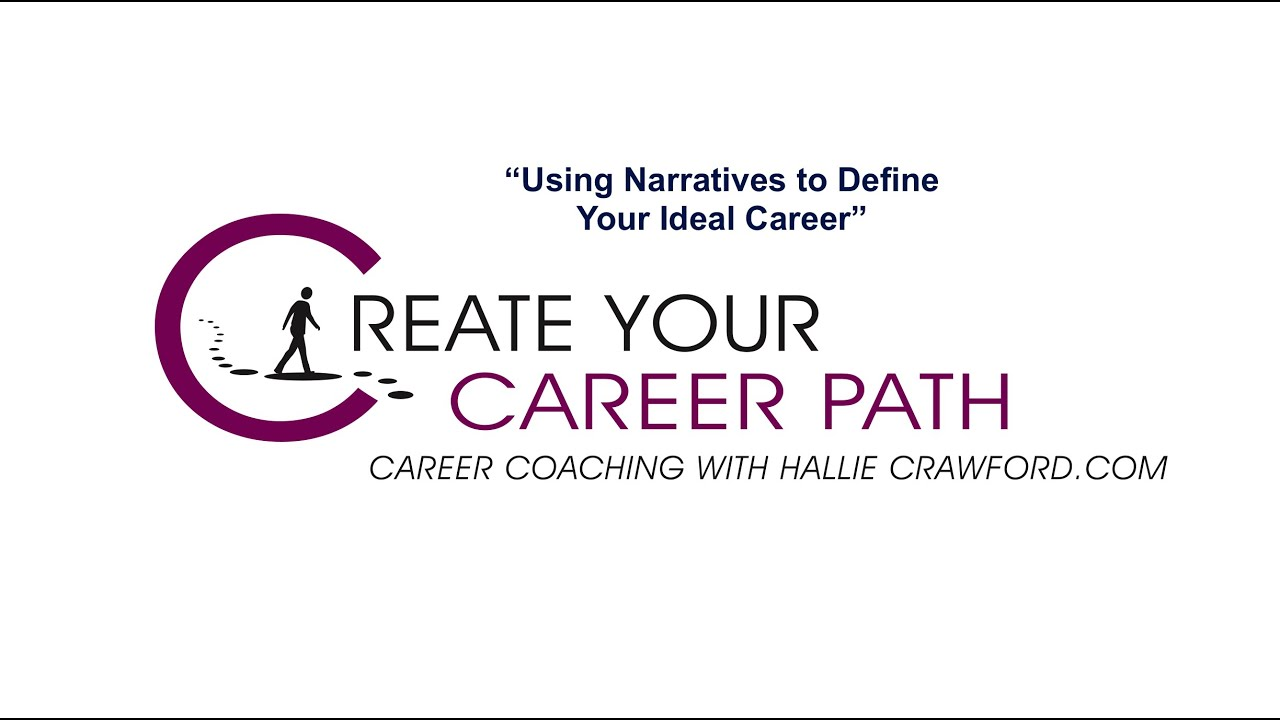 using narratives to define your ideal career using narratives to define your ideal career