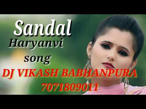 Sandal new haryanvi song -singer - raju panjabi  mix by Dj Vikash Babhanpura 7071809011