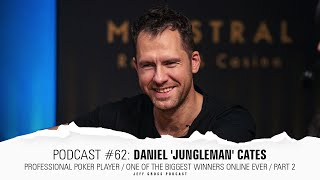"""Podcast #62: Daniel """"Jungleman"""" Cates / One of the biggest winners online ever / Part 2"""