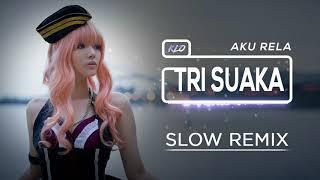 dj-tri-suaka---aku-rela-tiktok-slow-remix-2019