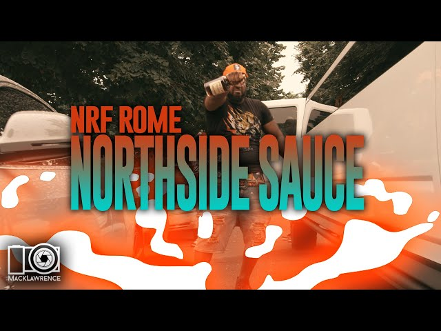NRF ROME - Northside Sauce - Dir By Mack Lawrence Films