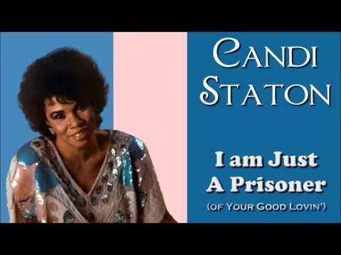 Candi Staton - I'm Just A Prisoner (Of Your Good Lovin')