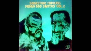 Sebastiao Tapajos & Pedro Dos Santos Vol. 2 [Full Album]