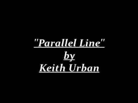 [LYRICS] ''Parallel Line'' By Keith Urban