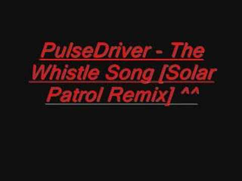 Pulsedriver - The Whistle Song (Solar Patrol Remix)