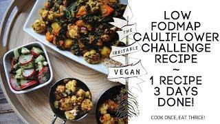 Low FODMAP Cauliflower Challenge Recipe / 1 Recipe for 3 Days / Mannitol FODMAP Challenge