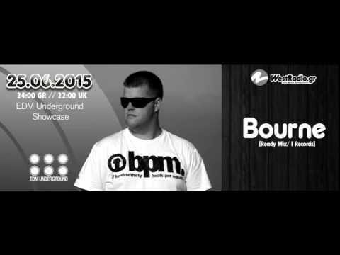 Bourne@ EDM Underground Showcase 25 06 2015 Westradio