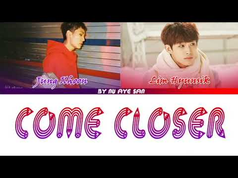 "Jung Ilhoon(정일훈 ) –  ""Come Closer"" (Feat. Lim Hyunsik) Lyrics (Color Coded Lyrics) [Ham/Rom/Eng]"