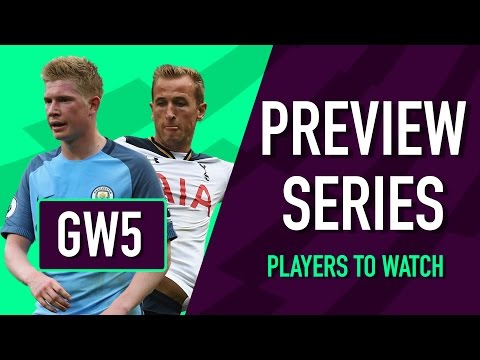 Gameweek 5 Preview | PLAYERS TO WATCH | Fantasy Premier League 2016/17