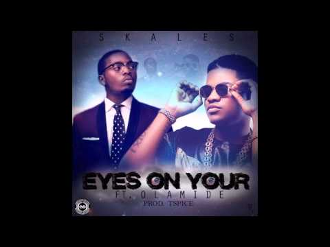 Skales - Eyes On Your Ft. Olamide [NEW OFFICIAL 2014]
