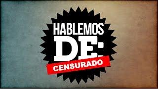 Hablemos De: La Censura | LA ZONA CERO