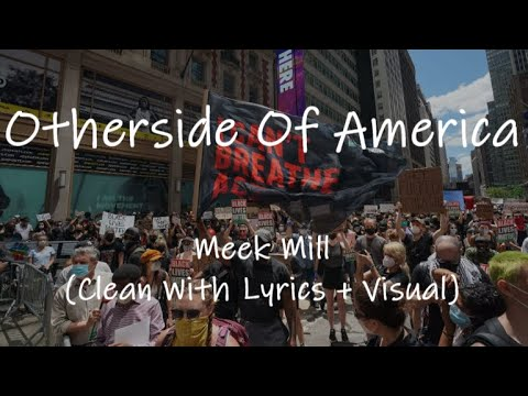 Meek Mill – Otherside Of America (Clean With Lyrics + Visual)