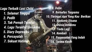 Last Child Full Album Terbaik Terbaru 2021
