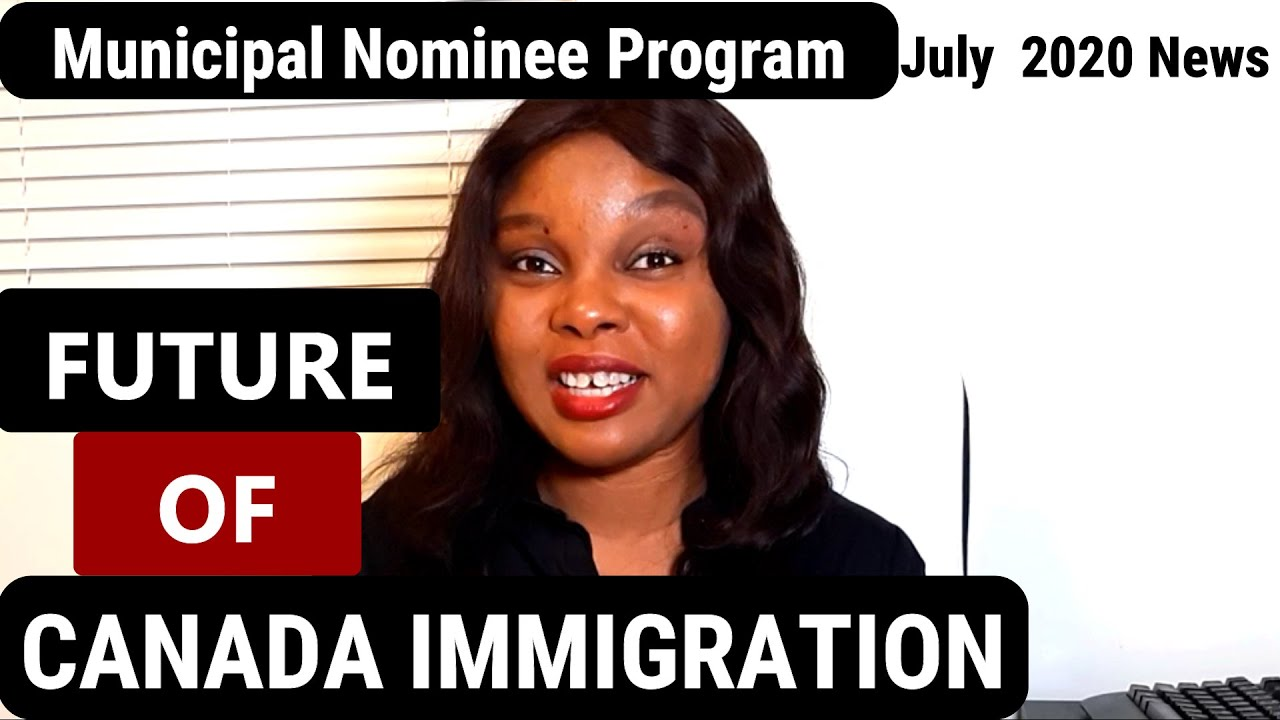 Future of Canada Immigration - July 2020 Update