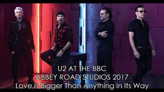U2 at the BBC 2017: Love Is Bigger Than Anything In Its Way LIVE HQ