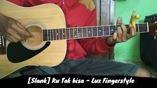[Slank] Ku Tak Bisa - Fingerstyle Cover
