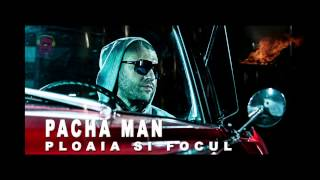 Repeat youtube video Pacha Man - Ploaia si focul [Official track HQ]