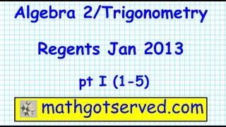 Algebra 2/Trig Regents jan 2013 pt I (#1-5) Trigonometry NY Highs School Exam