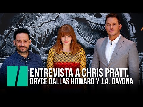 Entrevista a Chris Pratt, Bryce Dallas Howard y J.A. Bayona  Jurassic World: El Reino Caído