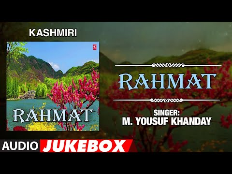 ► RAHMAT ►Kashmiri : Audio Jukebox || M. YOUSUF KHANDAY || T-Series Kashmiri Music