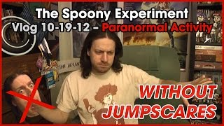 Spoony Vlog - Paranormal Activity 4 (WITHOUT JUMPSCARES)