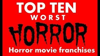 Top 10 WORST horror movie franchise tag by sean erschen
