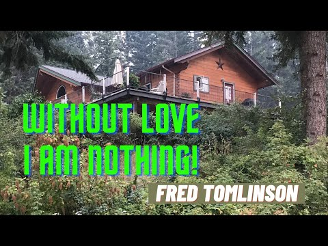 Without Love  I Am Nothing -  Fred Tomlinson