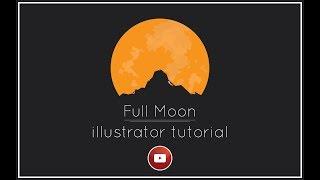 Full Moon Illustration Design | Illustrator tutorial 2017 [For Beginners]