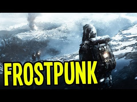 Frostpunk - CAN WE SURVIVE an ICE AGE?! - Frostpunk Gameplay (Steampunk Survival Strategy)