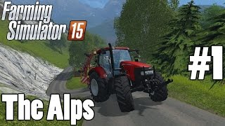Lets Play Farming Simulator 15 - The Alps - Episode 1 - Case IH Crazy!