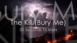 The Kill (Bury Me)-30 Seconds To Mars (Lyrics)