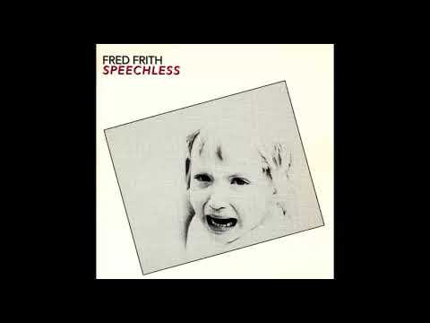 Fred Frith ‎– Speechless (full album)