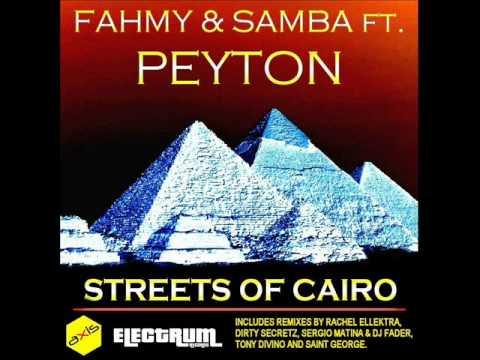Fahmy & Samba ft. Peyton - Streets Of Cairo (Rachel Ellektra's Pyramix)