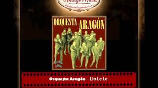 Orquesta Aragón – Llo Le Le (Perlas Cubanas)