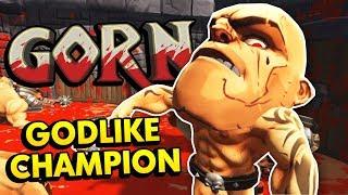 THE NEW GODLIKE CHAMPION IN GORN (GORN Gladiator Simulator Funny Gameplay / HTC Vive)