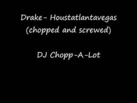 Drake-Houstatlantavegas (chopped and screwed)